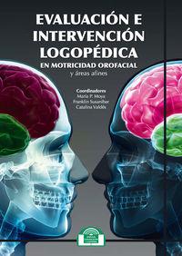 EVALUACION E INTERVENCION LOGOPEDICA EN MOTRICIDAD OROFACIAL Y AREAS AFINES