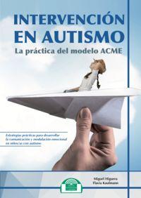 INTERVENCION EN AUTISMO - LA PRACTICA DEL MODELO ACME