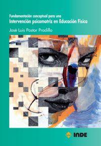 INTERVENCION PSICOMOTRIZ EN EDUCACION FISICA FUNDAMENTACION CONCEPTUAL