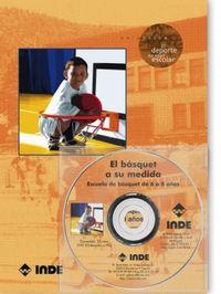 Basquet A Su Medidad, El - Escuela De Basquet De 6 A 8 Años (+cd) - Antonio Carrillo Ruiz