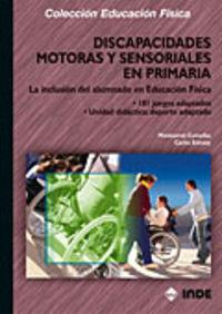 Discapacidades Motoras Y Sensoriales En Primaria - Montserrat Cumellas / Carles Estrany