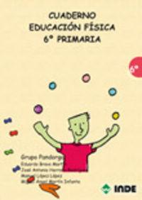 Ep 6 - Cuad. Educacion Fisica - Eduardo Bravo Martin / [ET AL. ]