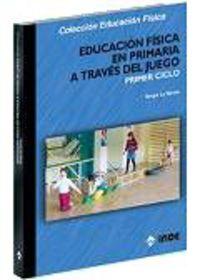 Educacion Fisica En Primaria A Traves Del Juego - Primer Ciclo - Aa. Vv.