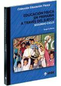 Educacion Fisica En Primaria A Traves Del Juego - Segundo Ciclo - Aa. Vv.
