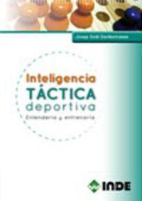 Inteligencia Tactica Deportiva - Entenderla Y Entrenarla - Josep Sola Santesmases