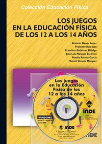 (2 Ed) Juegos En La Educacion Fisica De Los 12 A Los 14 Años, Los (+cd) - Antonio Garcia Lopez / Francisco Ruiz Juan / [ET AL. ]