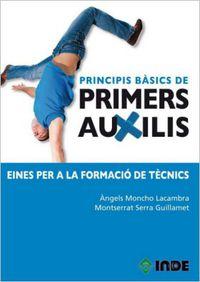PRINCIPIS BASICS DE PRIMERS AUXILIS - EINES PER A LA FORMACIO DE TŠCNICS