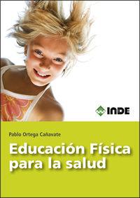 Educacion Fisica Para La Salud - Pablo Ortega Cañavete