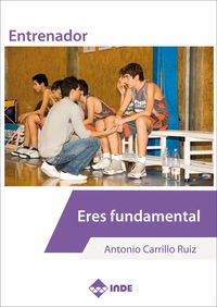 ENTRENADOR - ERES FUNDAMENTAL