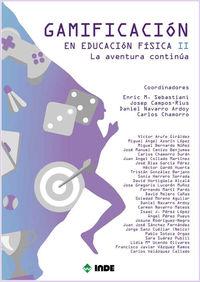 GAMIFICACION EN EDUCACION FISICA II - LA AVENTURA CONTINUA