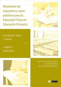 RESOLUCION DE SUPUESTOS Y CASOS PRACTICOS PARA EDUCACION FISICA EN EDUCACION PRIMARIA I