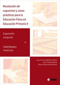 RESOLUCION DE SUPUESTOS Y CASOS PRACTICOS PARA EDUCACION FISICA EN EDUCACION PRIMARIA II
