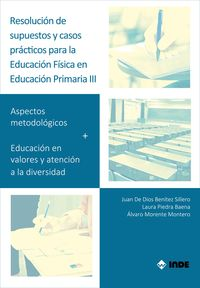 RESOLUCION DE SUPUESTOS Y CASOS PRACTICOS PARA EDUCACION FISICA EN EDUCACION PRIMARIA III