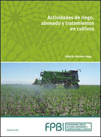 Fpb - Actividades De Riego, Abonado Y Tratamiento En Cultivose Cultivos - Alberto Moreno Vega