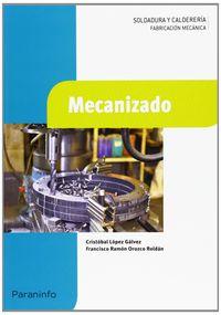 GM - MECANIZADO (LOE) - TECNICO EN SOLDADURA Y CALDERERIA - FABRICACION MECANICA