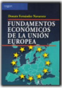 Fundamentos Economicos De La Union Europea - Donato Fernandez Navarrete