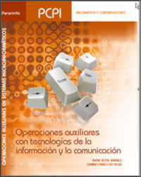 PCPI - OPERACIONES AUXILIARES CON TECNOLOGIAS DE LA INFORMACION Y LA COMUNICACION - OPERACIONES AUXILIARES EN SISTEMAS MICROINFORMATICOS - INFORMATICA Y COMUNICACIONES