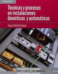 Gs - Tecnicas Y Procesos En Instalaciones Domoticas Y Automaticas (loe) - Sistemas Electrotecnicos Y Automatizados - Electricidad - Electronica - Sergio Gallardo Vazquez