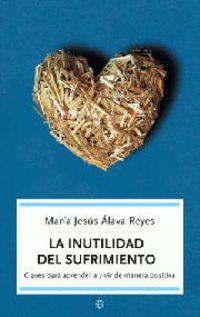 La inutilidad del sufrimiento - Maria Jesus Alava Reyes