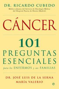 CANCER - 101 PREGUNTAS ESENCIALES ENFERMOS Y FAMILIAS
