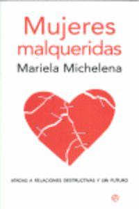 MUJERES MALQUERIDAS - ATADAS A RELACIONES DESTRUCTIVAS Y SIN FUTURO