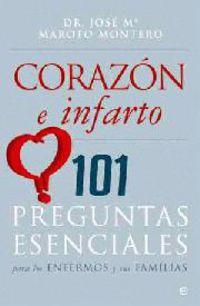 CORAZON E INFARTO - 101 PREGUNTAS ESENCIALES