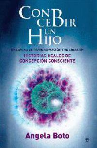 CONCEBIR UN HIJO - UN CAMINO DE TRANSFORMACION Y DE CREACION