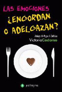 ¿engordan O Adelgazan?, Las emociones - Victoria Cadarso