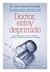 Doctor, Estoy Deprimido - Julio  Vallejo Ruiloba  /  [ET AL. ]