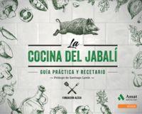 COCINA DEL JABALI, LA - GUIA PRACTICA Y RECETARIO