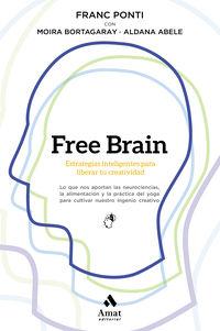 FREE BRAIN - ESTRATEGIAS INTELIGENTES PARA LIBERAR TU CREATIVIDAD