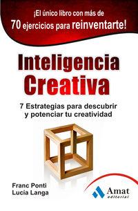 Inteligencia Creativa - 7 Estrategias Para Descubrir Y Potenciar Tu Creatividad - Franc  Ponti Roca  /  Lucia  Langa Garcia