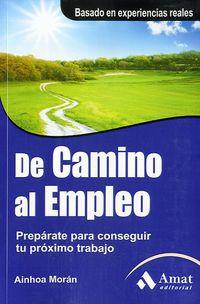 De Camino Al Empleo - Preparate Para Conseguir Tu Proximo Trabajo - Ainhoa Moran