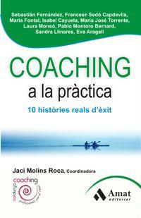 Coaching A La Practica - 10 Historias Reals D'exit - Jaci  Molins Roca  /  [ET AL. ]