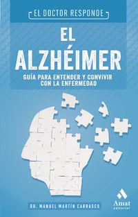 ALZHEIMER, EL - GUIA PARA ENTENDER Y CONVIVIR CON LA ENFERMEDAD