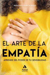 Arte De La Empatia, El - Aprende Del Poder De Tu Sensibilidad - Meritxell Garcia Roig