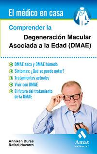 COMPRENDER LA DEGENERACION MACULAR ASOCIADA A LA EDAD (DMAE)