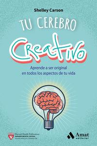 Tu Cerebro Creativo - Shelley Carson