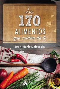 Los 170 alimentos que cuidan de ti - Jean-marie Delecroix