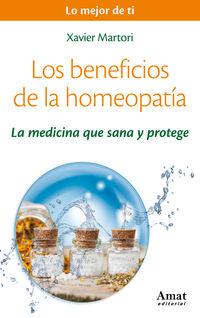 Los  beneficios de la homeopatia  -  La Medicina Que Sana Y Protege - Xavier Martori Borras