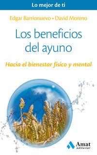 Beneficios Del Ayuno, Los - Hacia El Bienestar Fisico Y Mental - Edgar Barrionuevo Burgos / David Moreno Meler