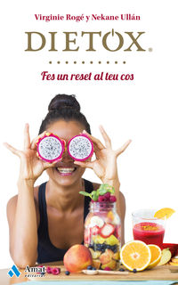 Dietox - Fes Un Reset Al Teu Cos - Virginie  Roge Roche  /  Nekane  Ullan Eceiza