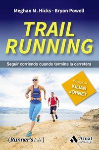 TRAIL RUNNING - SEGUIR CORRIENDO CUANDO TERMINA LA CARRETERA