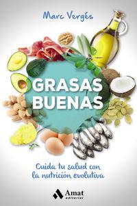 Grasas Buenas - Cuida Tu Salud Con La Nutricion Evolutiva - Marc Verges