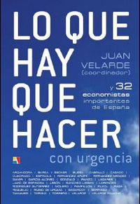 Lo Que Hay Que Hacer Con Urgencia - Juan Velarde
