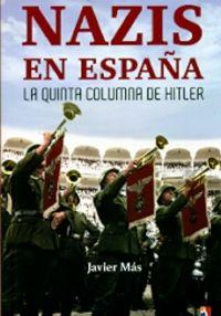 NAZIS EN ESPAÑA - LA QUINTA COLUMNA DE HITLER