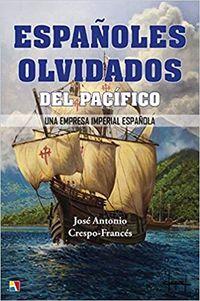 ESPAÑOLES OLVIDADOS DEL PACIFICO UNA EMPRESA IMPERIAL ESPAÑOLA