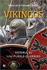 VIKINGOS - HISTORIA DE UN PUEBLO GUERRERO