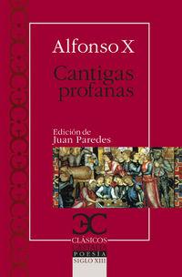 Alfonso X - Cantigas Profanas - Juan  Paredes (ed. )