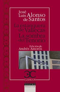 La / Sombra De Tenorio, La estanquera de vallecas - Jose Luis Alonso De Santos